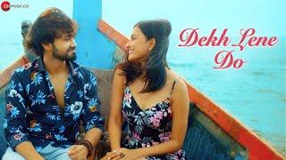 Dekh Lene Do - Official Music Video | Rishabh Srivastava & Annsh Shekhawat | Laado Suwalka