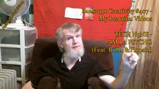 Repeat youtube video TECH N9NE - AM I A PSYCHO? : Bankrupt Creativity #407 - My Reaction Videos