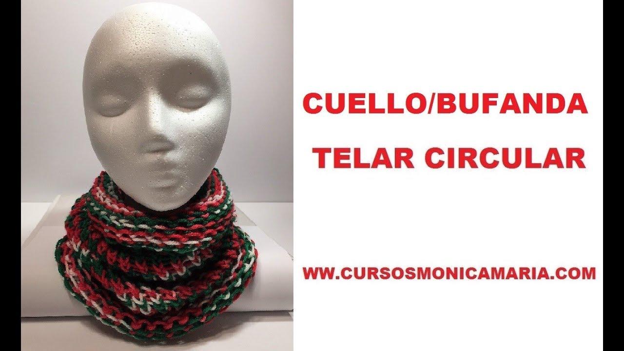 CUELLO BUFANDA TELAR CIRCULAR / Tutorial facil paso a paso. MUY BIEN ...