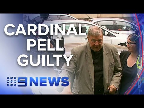 Cardinal Pell found guilty of 5 counts of historical child sexual abuse | Nine News Australia