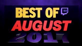 ✯ BEST OF AUGUST ✯ 2017 • stream Highlights °