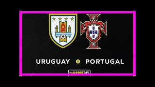 Breaking News | Uruguay vs Portugal: Preview, team news and live commentary