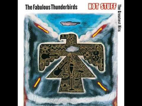 The Fabulous Thunderbirds - Got Love If You Want It