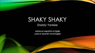 Shaky Shaky - Daddy Yankee (Letras en Español e inglés) [Lyrics in Spanish and English]