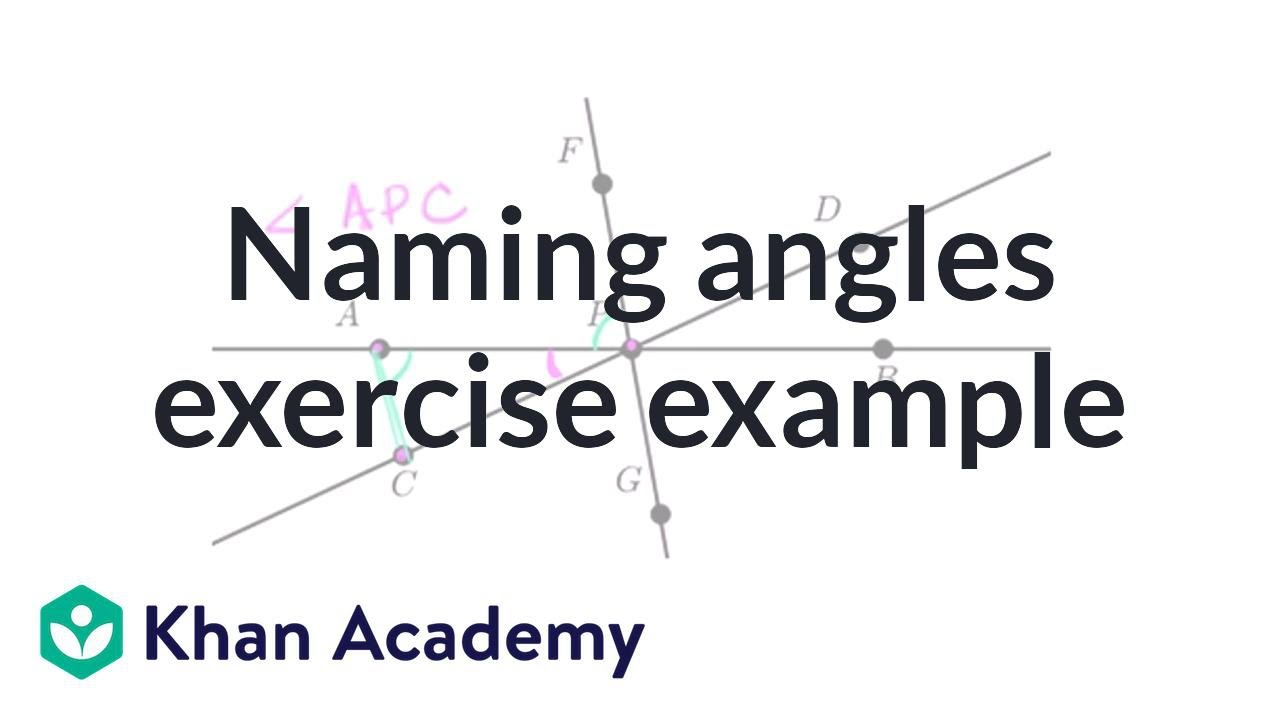 Naming angles exercise example   Geometry   4th grade   Khan Academy -  YouTube [ 720 x 1280 Pixel ]