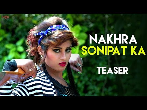 Nakhra Sonipat Ka - Teaser | New Haryanvi Song 2019 | Harkesh Chawariya | Himanshi Goswami