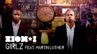 Zion I - Girlz feat. Martin Luther