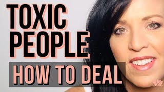 How to Deal With Difficult and Toxic People --- Stop Attracting Negative Energy