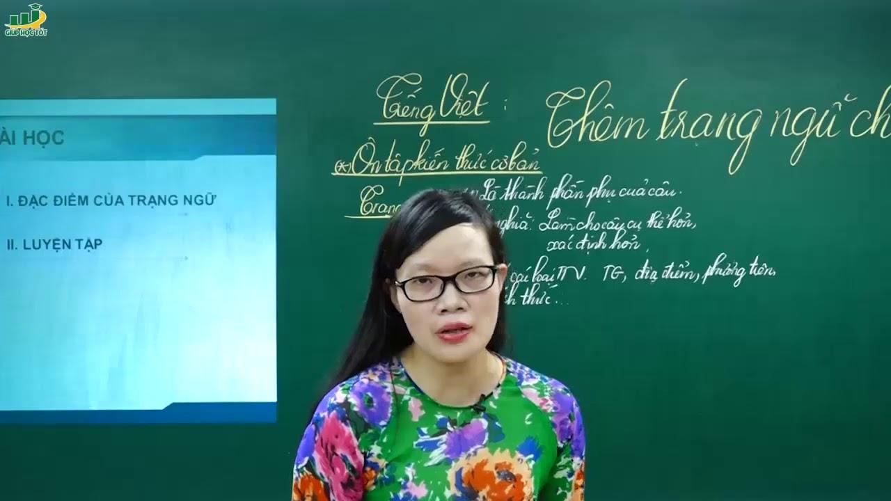 Ngữ Văn Lớp 7– Bài giảng Thêm trạng ngữ cho câu (T1)(P1) |Tiếng Việt Câu và biến đổi câu |Cô Lê Hạnh