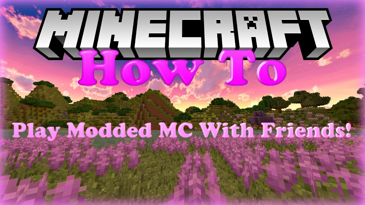 How To Play Modded Minecraft With Friends Using A Modpack YouTube