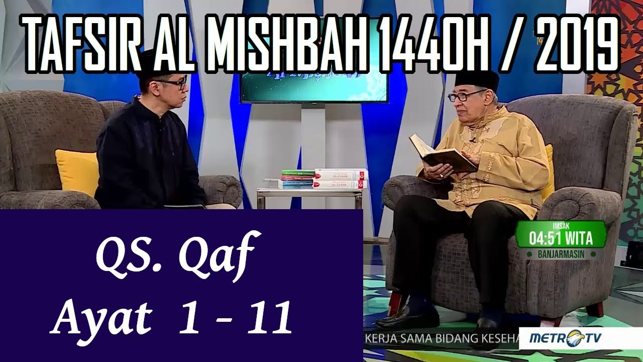 1440h Surat 50 Qaf Ayat 1 11 Tafsir Al Misbah Metrotv