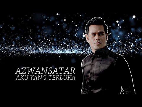 AZWAN SATAR - AKU YANG TERLUKA (OFFICIAL LYRIC VIDEO) 2017
