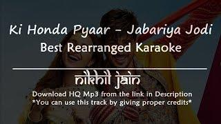 Ki Honda Pyaar - Jabariya Jodi   Best karaoke   Arijit singh   Neha kakkar   Karaoke with lyrics