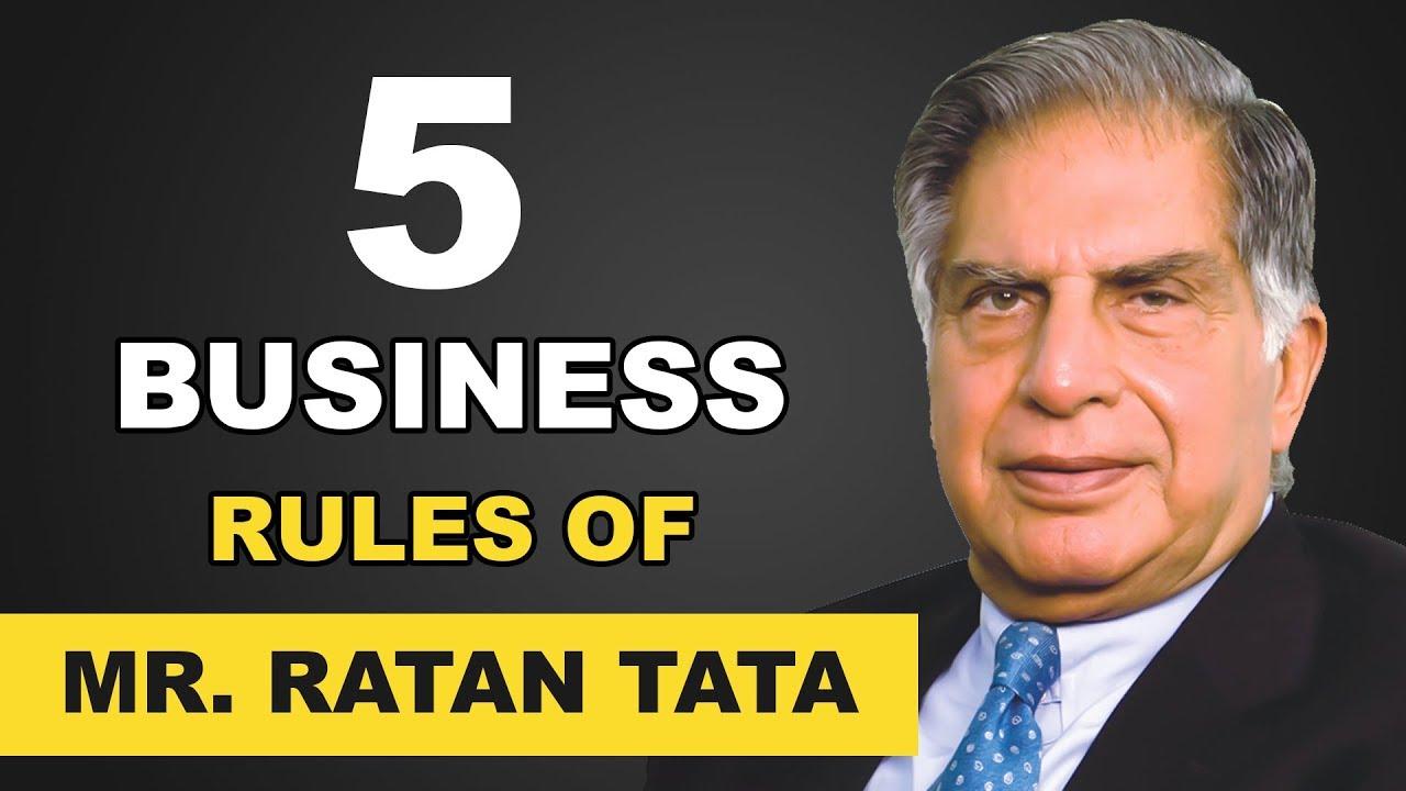 5 Business rules of Mr.Ratan Tata
