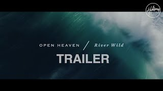 OPEN HEAVEN / River Wild Trailer - Hillsong Worship