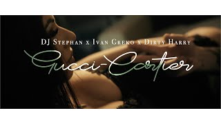 Dj Stephan x Ivan Greko x Dirty Harry - Gucci Cartier (Official Music Video)
