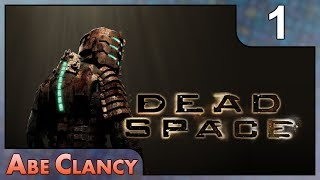 AbeClancy Streams: Dead Space - 1 - New Arrivals