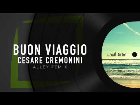 Cesare Cremonini - Buon Viaggio (ALLEY Remix) (Funky Deep House)