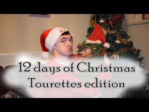 12 days of Christmas - Tourettes Edition