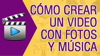 Como Crear un Video con Fotos y Musica Sin Programas thumbnail