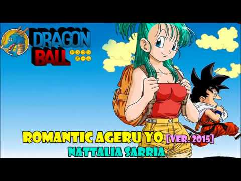 Romantic Ageru Yo [Ver. 2015] (Dragon Ball ending) cover latino by Nattalia Sarria