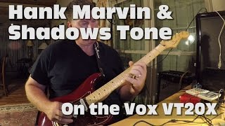 how to get a hank marvin shadows tone vox vt20x