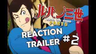 Lupin The 3rd Part 5 Trailer #2 • REACTION e Analisi ITA   LupinChannel