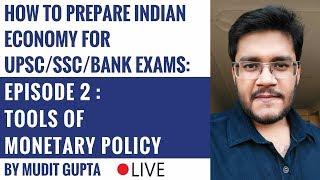 Indian Economy for UPSC/SSC/Bank Exams Ep. 2 - Tools Of Monetary Policy