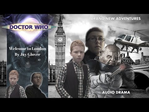 Doctor Who The Audio Adventures - Ep 8  Welcome To London