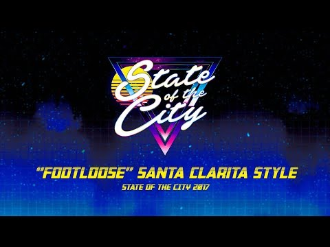 Footloose Santa Clarita Style State of the City 2017