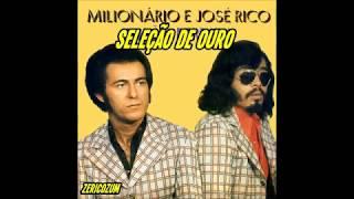 Seleção de Ouro - Milionário e José Rico (Modão)