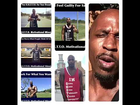 G.H.E.T.T.O. Motivational Minute Daily Videos