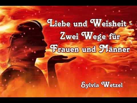 Liebe und Weisheit - Zwei Wege für Frauen und Männer - Sylvia Wetzel