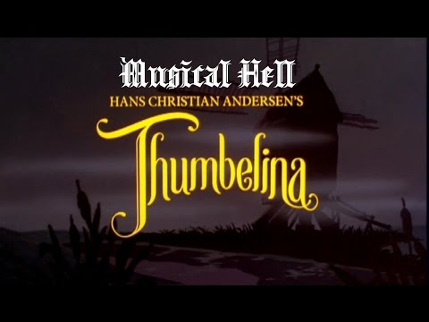 Thumbelina: Musical Hell Review #50