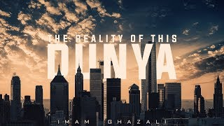 Video The Reality of This Dunya - Imam Ghazali download MP3, 3GP, MP4, WEBM, AVI, FLV Oktober 2018