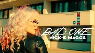 Nick-E Maggz - Bad One