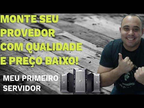 COMO MONTA SEU PROVEDOR COM QUALIDADE E PREÇO BAIXO/MEU PRIMEIRO SERVIDOR