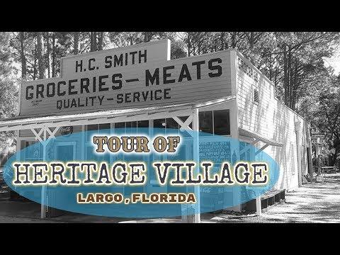 Tour of Heritage Village in Largo Florida