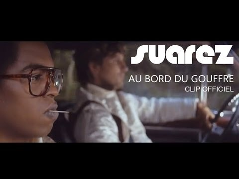 Suarez - Au bord du gouffre (Clip Officiel)