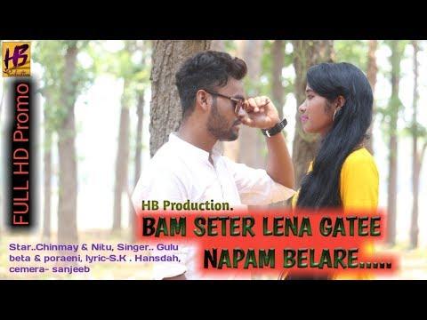 New Santali Video Songs 2019/ Promo// Bam SETER LENA GATEE Napam Belare