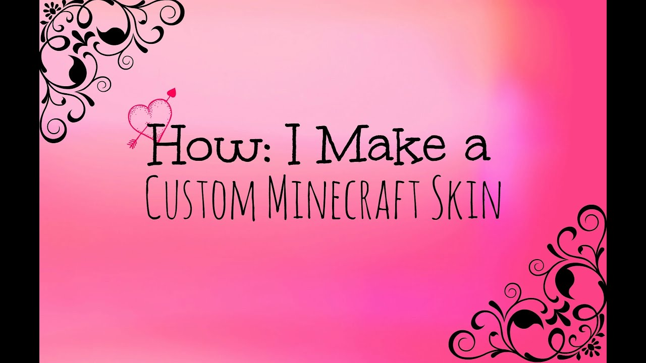 how to make a custom minecraft skin