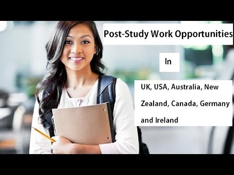 Post Study Work Opportunities in UK, USA, Australia, New Zealand, Canada, Germany and Ireland