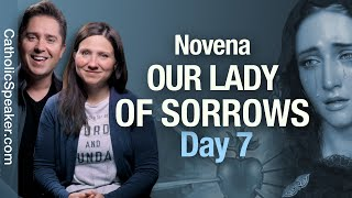 OUR LADY OF SORROWS NOVENA - Day 7 [Catholic Devotions]