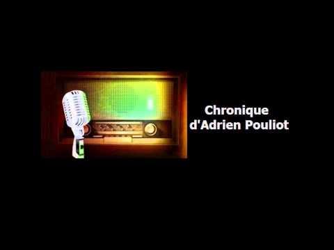 Chronique d'Adrien Pouliot, 22 août 2013