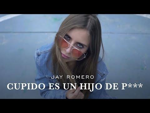 Cupido Es Un Hijo De P*** // Jay Romero 💔🦇