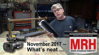 Whats Neat in model railroading  November 2017 Model Railroad Hobbyist  Ken Patterson