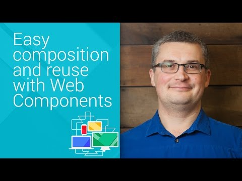 Easy composition and reuse with Web Components - Chrome Dev Summit 2014 (Dimitri Glazkov)