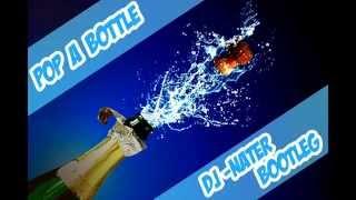 Pop A Bottle (DJ Nater Bootleg)