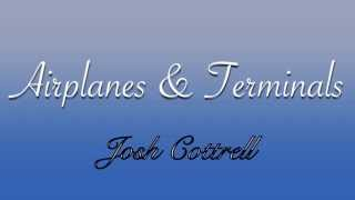 Airplanes & Terminals Cover/Remix - Josh Cottrell ft. Aaron & Lil Nemo (Audio)