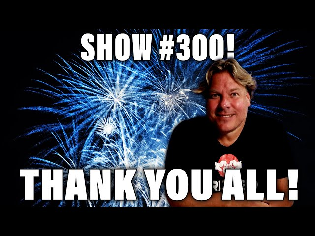 SHOW 300! THANK YOU ALL! - DE JENSEN SHOW #300